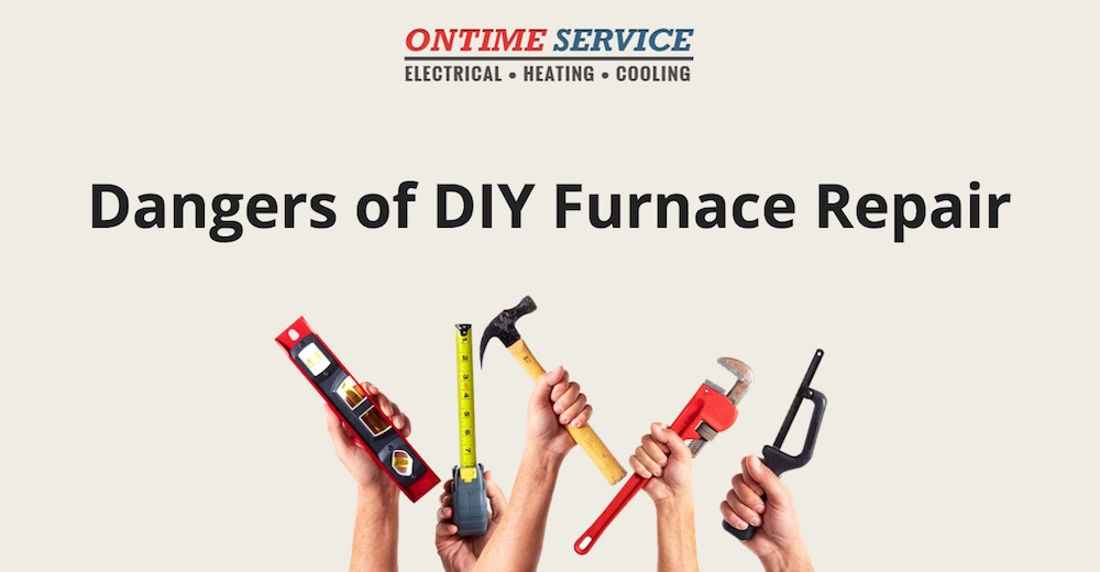 The Dangers Of Do It Yourself Diy Furnace Repair