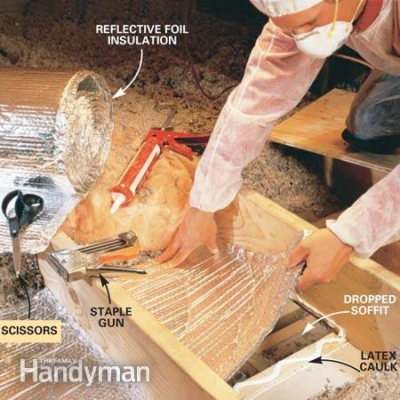 use foil insulation to cover attic soffits and dropped ceiling areas